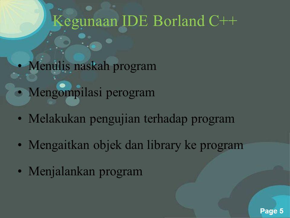 Powerpoint Templates Page 16 Menjalankan Program Proses menjalankan atau rumming program merupakan suatu proses menterjemahkan program, melakukan proses linking, dan melakukan proses making atau membuat file eksekusi (.exe) dan sekaligus menjalankan program.