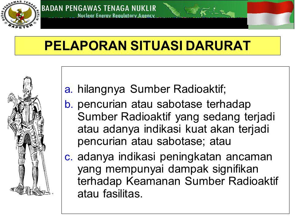 a.hilangnya Sumber Radioaktif; b.