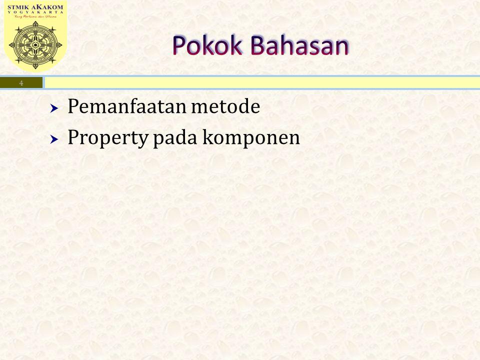  Pemanfaatan metode  Property pada komponen 4