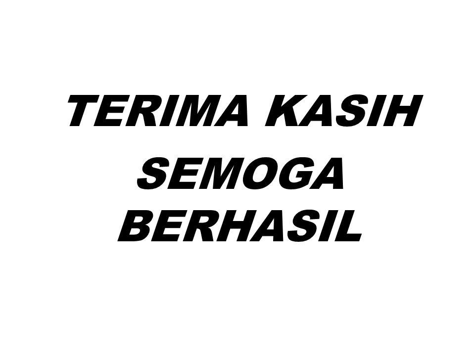 TERIMA KASIH SEMOGA BERHASIL