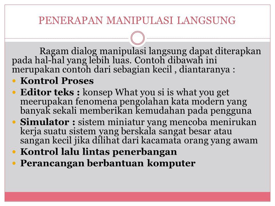 PENERAPAN MANIPULASI LANGSUNG Ragam dialog manipulasi langsung dapat diterapkan pada hal-hal yang lebih luas.