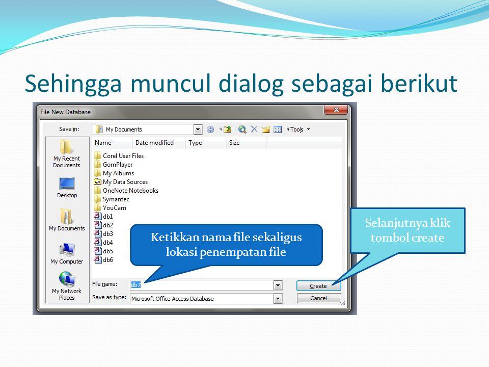 Sehingga muncul dialog sebagai berikut Selanjutnya klik tombol create Ketikkan nama file sekaligus lokasi penempatan file
