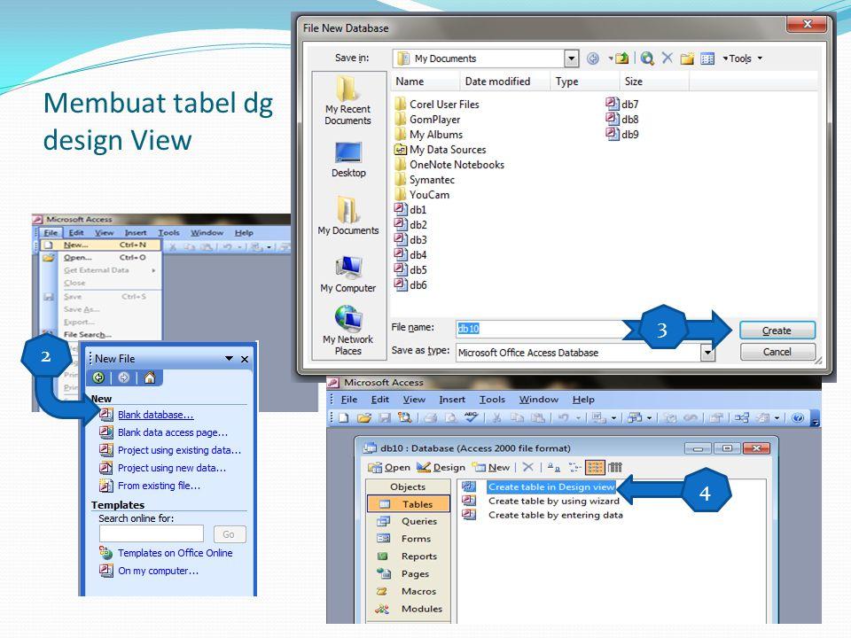 Membuat tabel dg design View 2 3 4