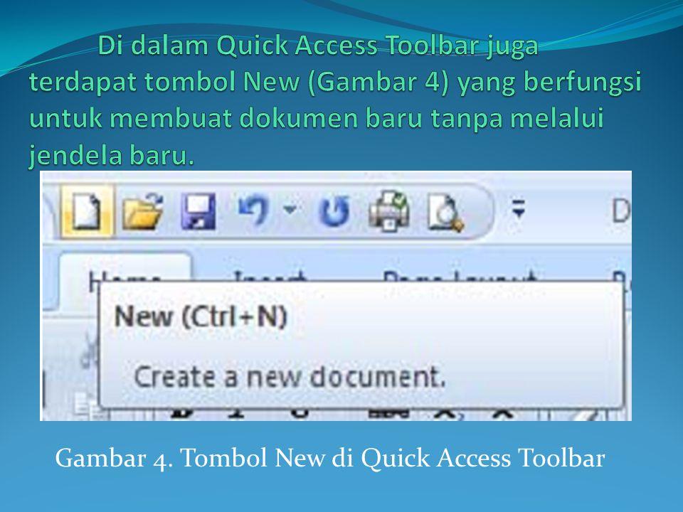 Gambar 4. Tombol New di Quick Access Toolbar