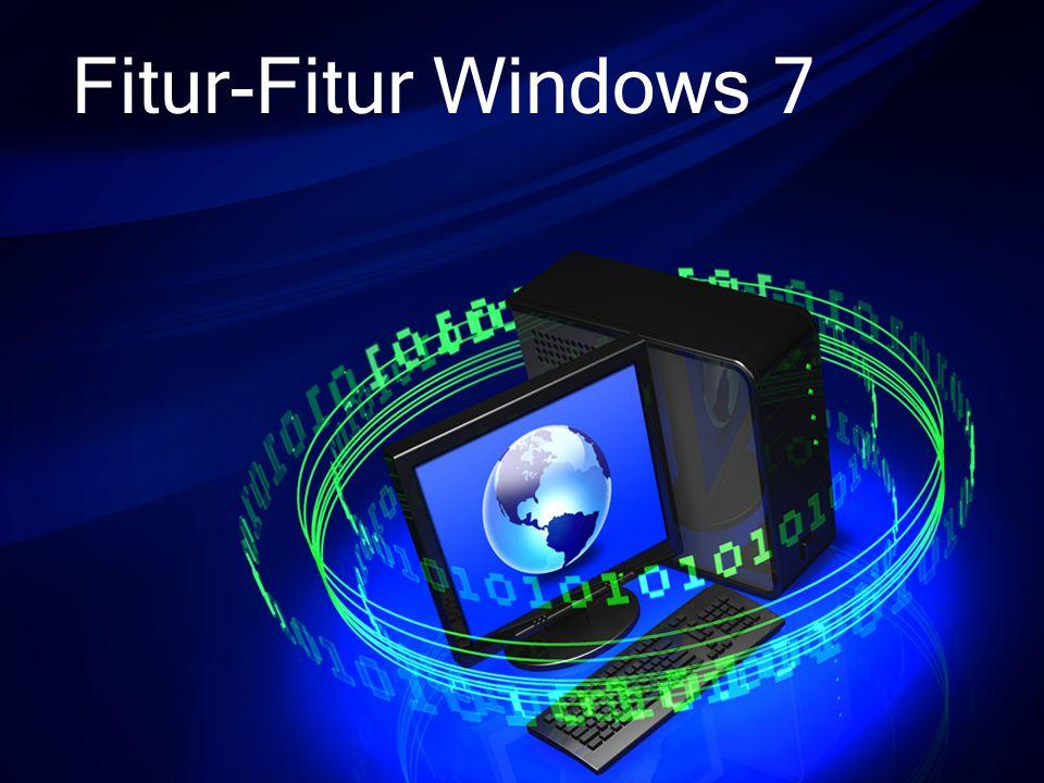Fitur-Fitur Windows 7