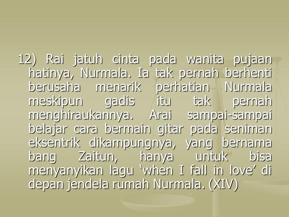 12) Rai jatuh cinta pada wanita pujaan hatinya, Nurmala.