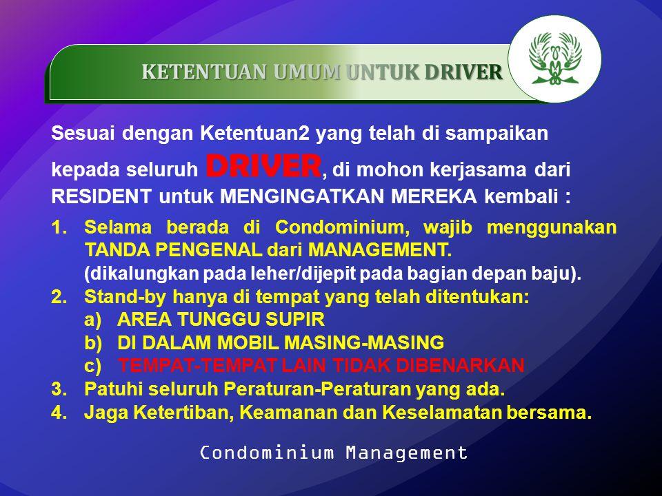 .…………… Sesuai dengan Ketentuan2 yang telah di sampaikan kepada seluruh DRIVER, di mohon kerjasama dari RESIDENT untuk MENGINGATKAN MEREKA kembali : 1.