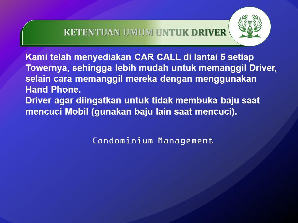 .…………… Kami telah menyediakan CAR CALL di lantai 5 setiap Towernya, sehingga lebih mudah untuk memanggil Driver, selain cara memanggil mereka dengan m