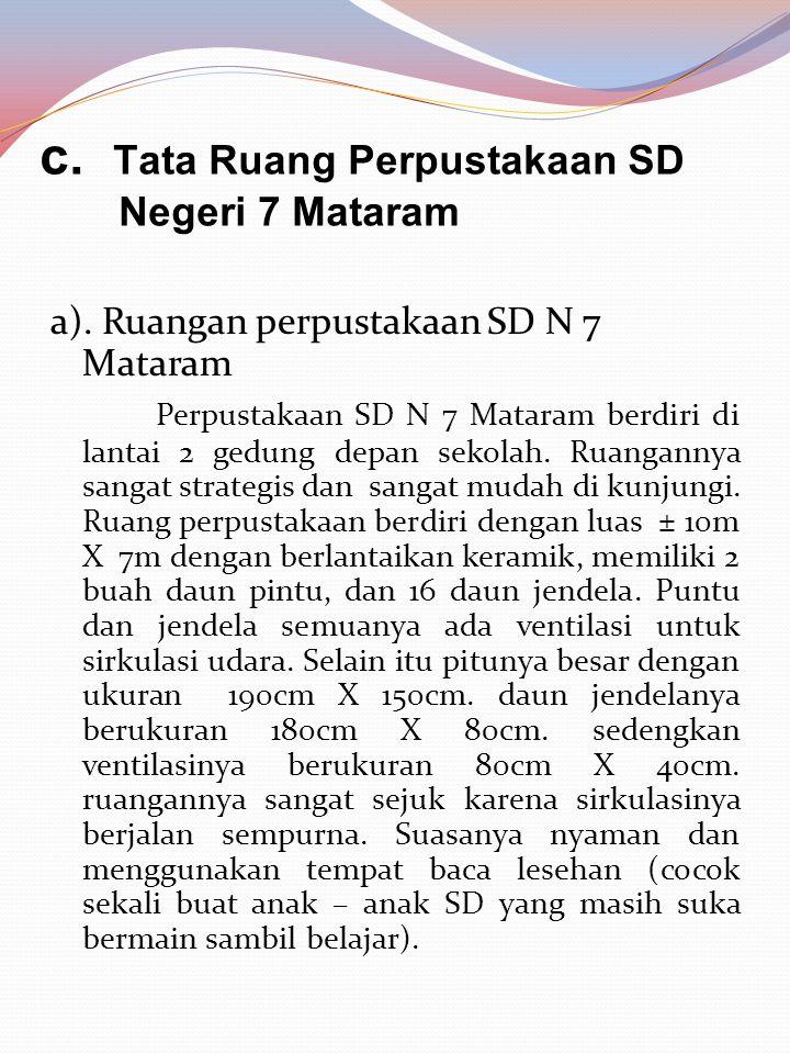 c. Tata Ruang Perpustakaan SD Negeri 7 Mataram a).