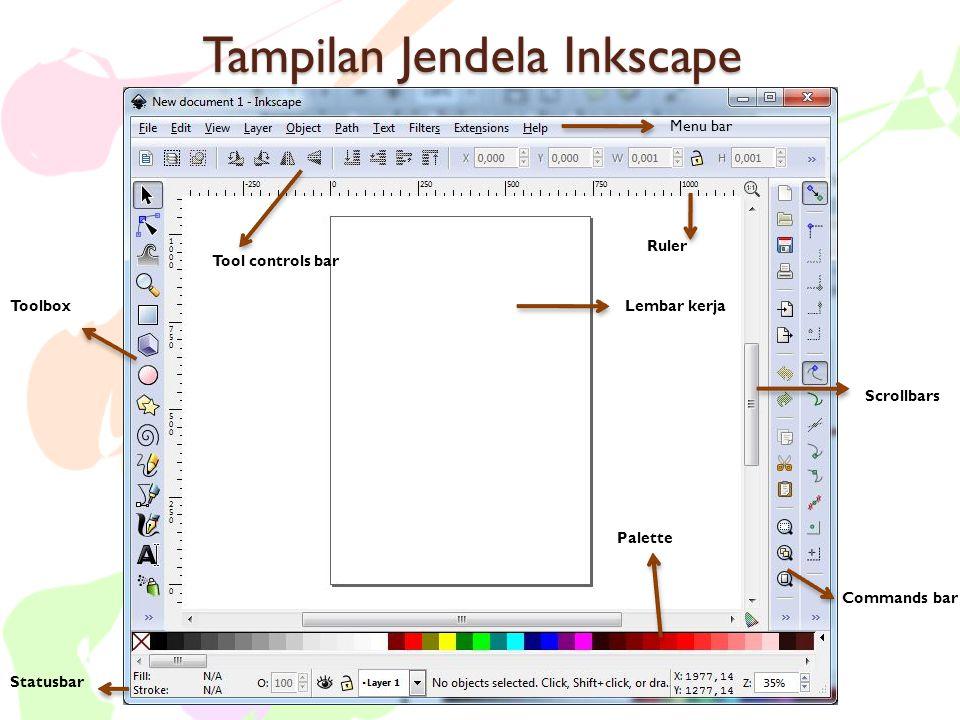 Tampilan Jendela Inkscape Lembar kerjaToolbox Statusbar Palette Ruler Menu bar Scrollbars Tool controls bar Commands bar