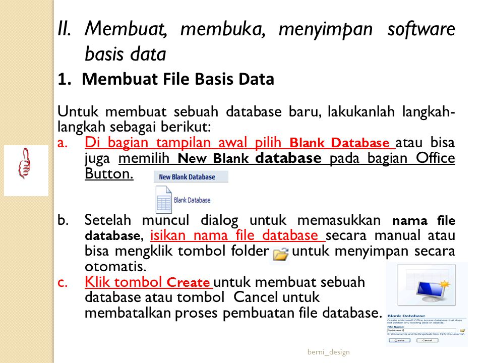 II.Membuat, membuka, menyimpan software basis data 1.Membuat File Basis Data Untuk membuat sebuah database baru, lakukanlah langkah- langkah sebagai b