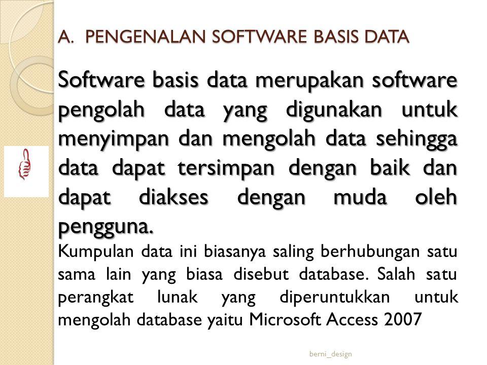 A.PENGENALAN SOFTWARE BASIS DATA Software basis data merupakan software pengolah data yang digunakan untuk menyimpan dan mengolah data sehingga data d