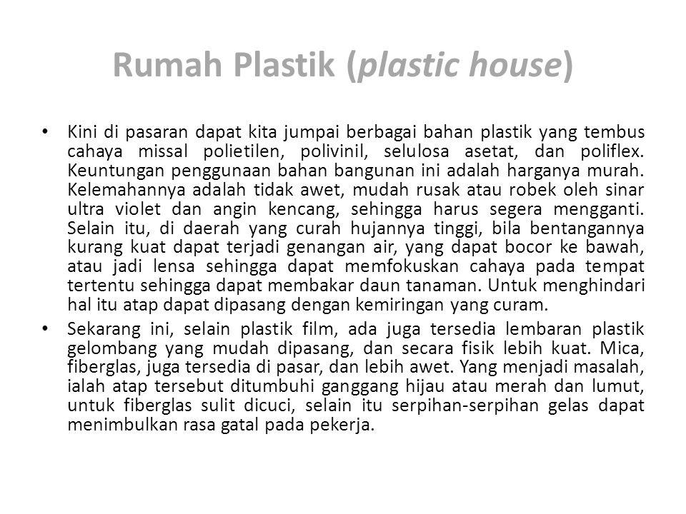 • Kini di pasaran dapat kita jumpai berbagai bahan plastik yang tembus cahaya missal polietilen, polivinil, selulosa asetat, dan poliflex.