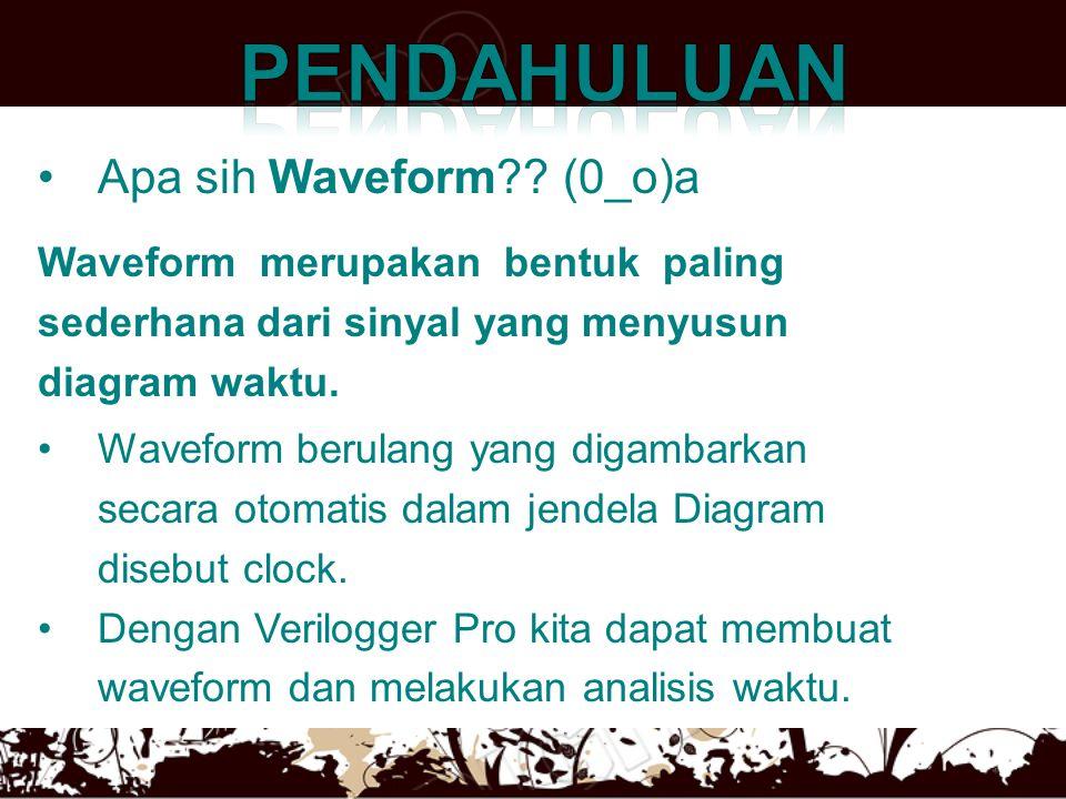 •Apa sih Waveform?? (0_o)a Waveform merupakan bentuk paling sederhana dari sinyal yang menyusun diagram waktu. •Waveform berulang yang digambarkan sec