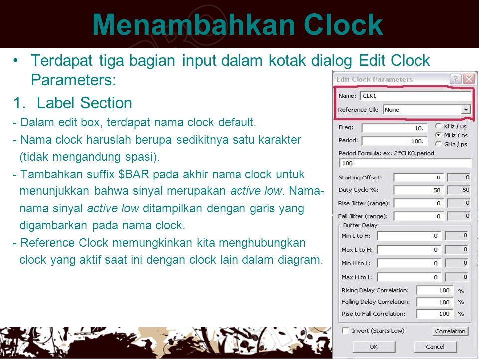 Menambahkan Clock 2.Clock Rate Section - Clock Rate dapat dimasukan sebagai frequency atau period.