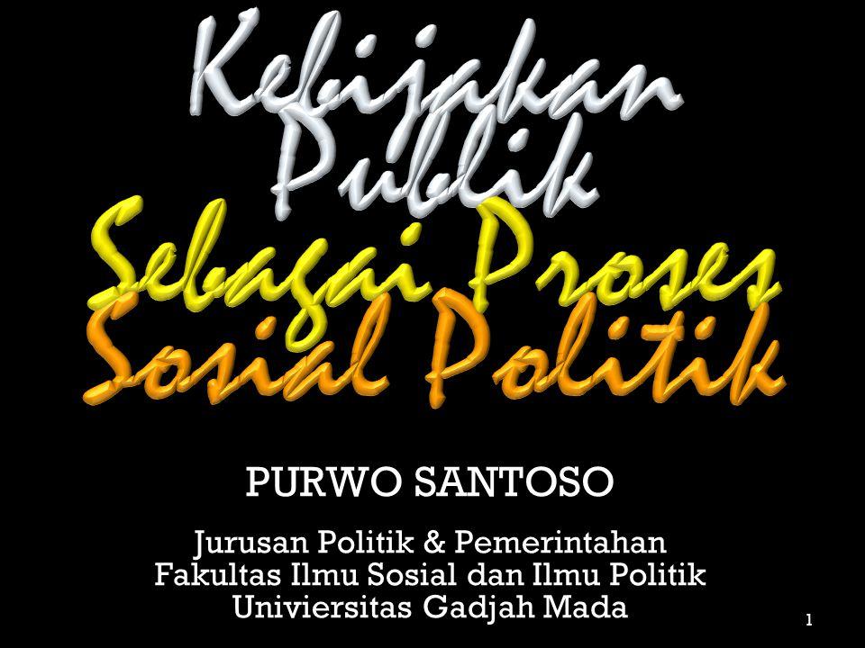 PURWO SANTOSO Jurusan Politik & Pemerintahan Fakultas Ilmu Sosial dan Ilmu Politik Univiersitas Gadjah Mada 1