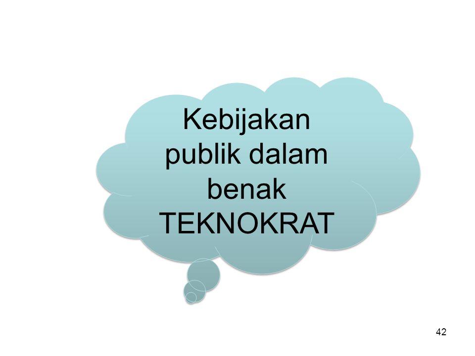 Kebijakan publik dalam benak TEKNOKRAT 42