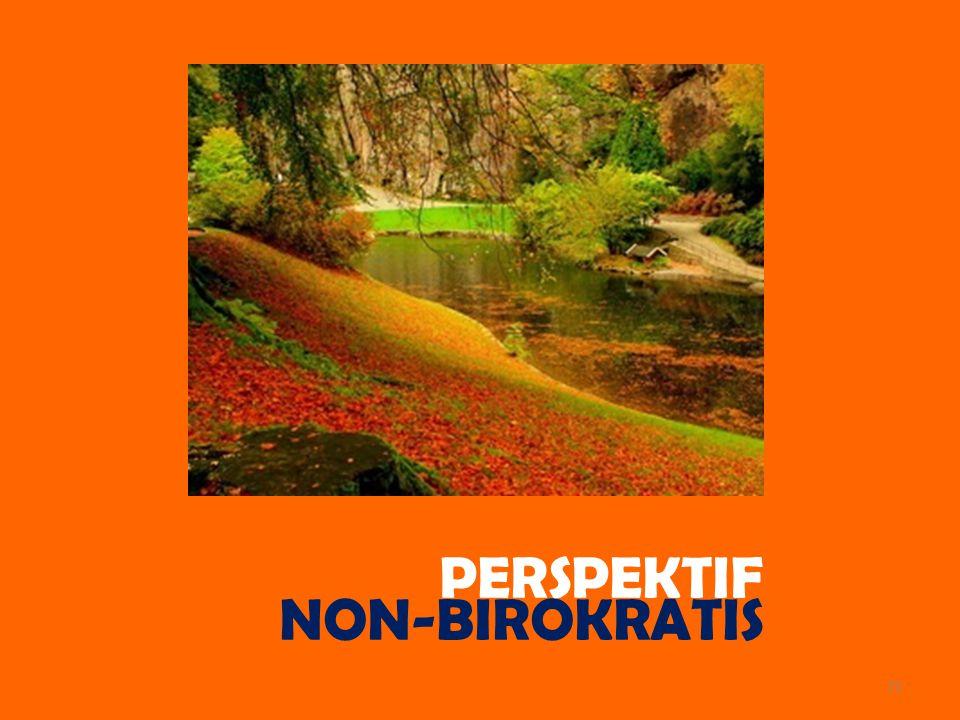 PERSPEKTIF NON-BIROKRATIS 71