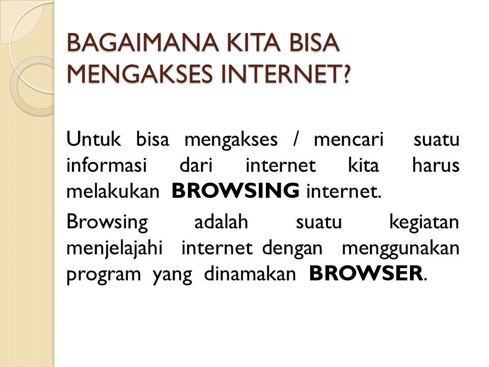 APA ITU INTERNET? Internet (Interconnected-Network) adalah sebutan untuk sekumpulan jaringan komputer yang menghubungkan situs akademik, pemerintahan,