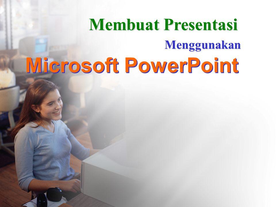Microsoft PowerPoint Microsoft PowerPoint Membuat Presentasi Menggunakan