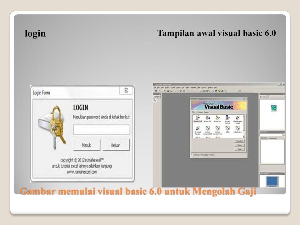 Gambar memulai visual basic 6.0 untuk Mengolah Gaji login Tampilan awal visual basic 6.0