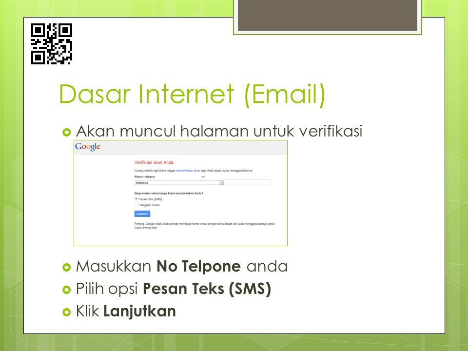 Dasar Internet (Email)  Akan muncul halaman untuk verifikasi  Masukkan No Telpone anda  Pilih opsi Pesan Teks (SMS)  Klik Lanjutkan