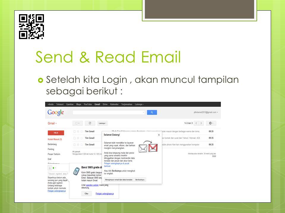 Send & Read Email  Setelah kita Login, akan muncul tampilan sebagai berikut :