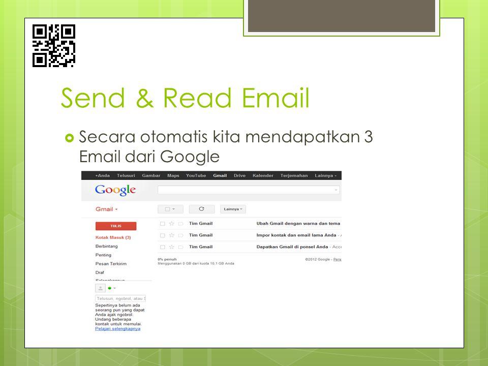 Send & Read Email  Secara otomatis kita mendapatkan 3 Email dari Google