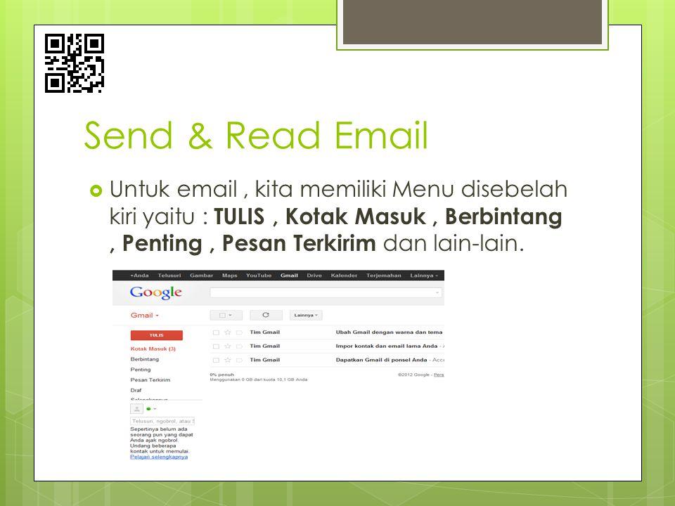 Send & Read Email  Untuk email, kita memiliki Menu disebelah kiri yaitu : TULIS, Kotak Masuk, Berbintang, Penting, Pesan Terkirim dan lain-lain.