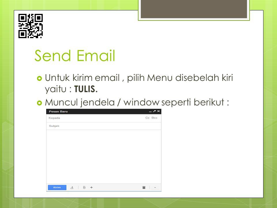 Send Email  Untuk kirim email, pilih Menu disebelah kiri yaitu : TULIS.  Muncul jendela / window seperti berikut :