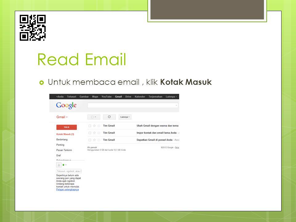 Read Email  Untuk membaca email, klik Kotak Masuk