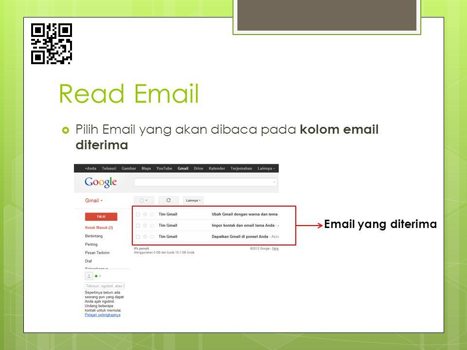 Read Email  Pilih Email yang akan dibaca pada kolom email diterima Email yang diterima