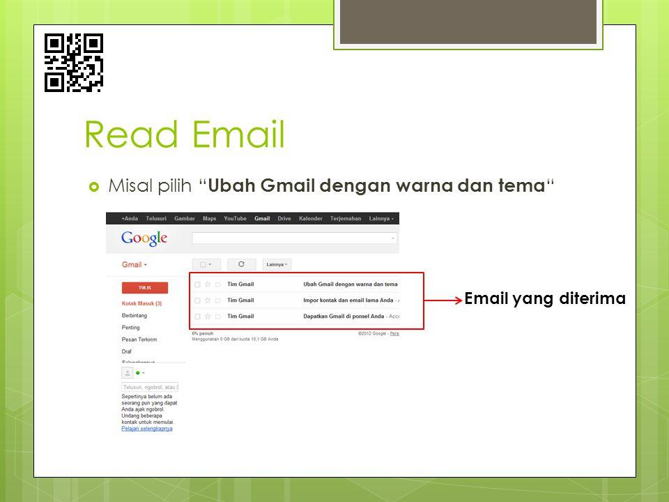 """Read Email  Misal pilih """" Ubah Gmail dengan warna dan tema """" Email yang diterima"""