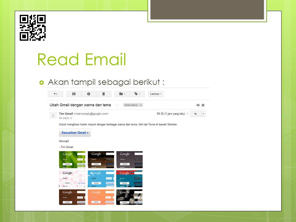 Read Email  Akan tampil sebagai berikut :