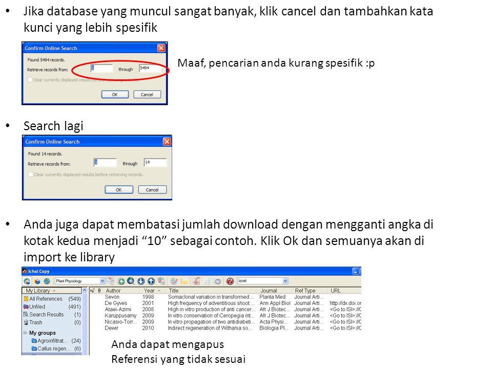 • Jika database yang muncul sangat banyak, klik cancel dan tambahkan kata kunci yang lebih spesifik • Search lagi • Anda juga dapat membatasi jumlah d
