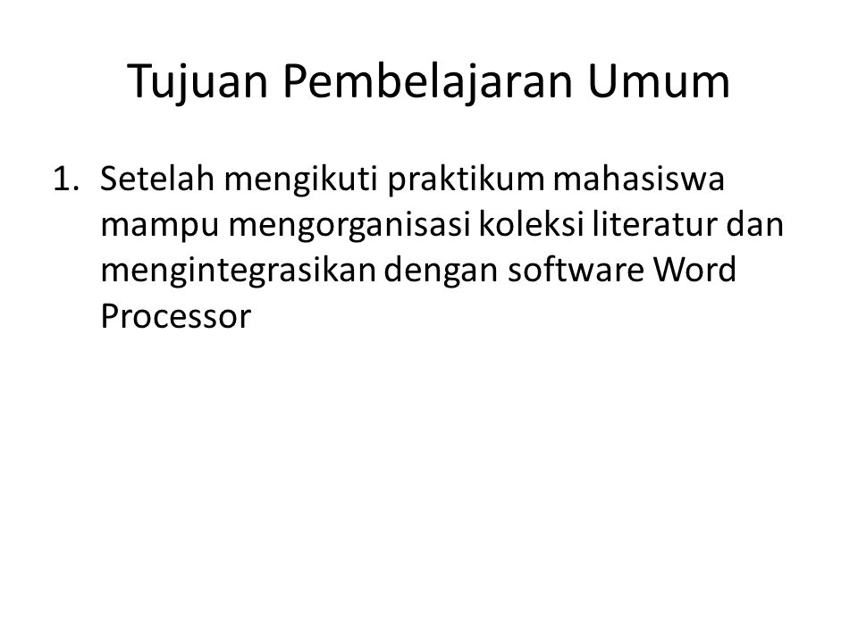 Tujuan Pembelajaran Khusus Setelah tatap muka selama 100 menit mahasiwa mampu 1.Membuat file library EndNote 2.Memasukkan data literatur buku, bagian buku, dan jurnal secara manual 3.Menggunakan fitur export/import data literatur jurnal dari database online ke dalam database EndNote secara otomatis 4.Menyunting database EndNote 5.Menggunakan fitur Search dalam EndNote 6.Membuat Sitasi dengan Software Word Processor 7.Menyunting Sitasi