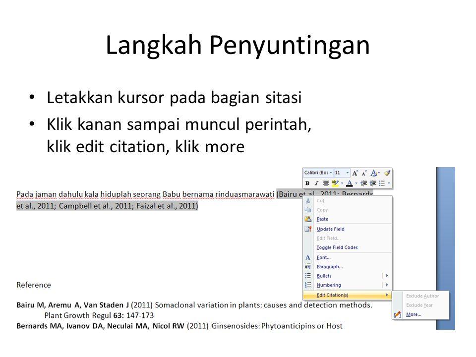 Langkah Penyuntingan • Letakkan kursor pada bagian sitasi • Klik kanan sampai muncul perintah, klik edit citation, klik more