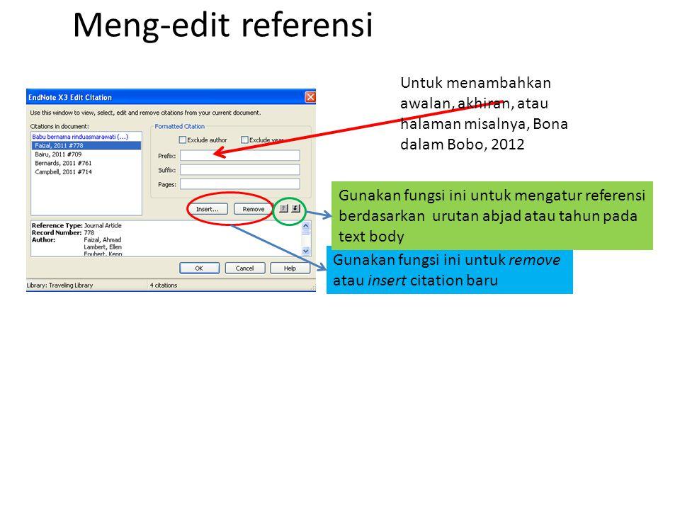 Meng-edit referensi Gunakan fungsi ini untuk remove atau insert citation baru Gunakan fungsi ini untuk mengatur referensi berdasarkan urutan abjad ata