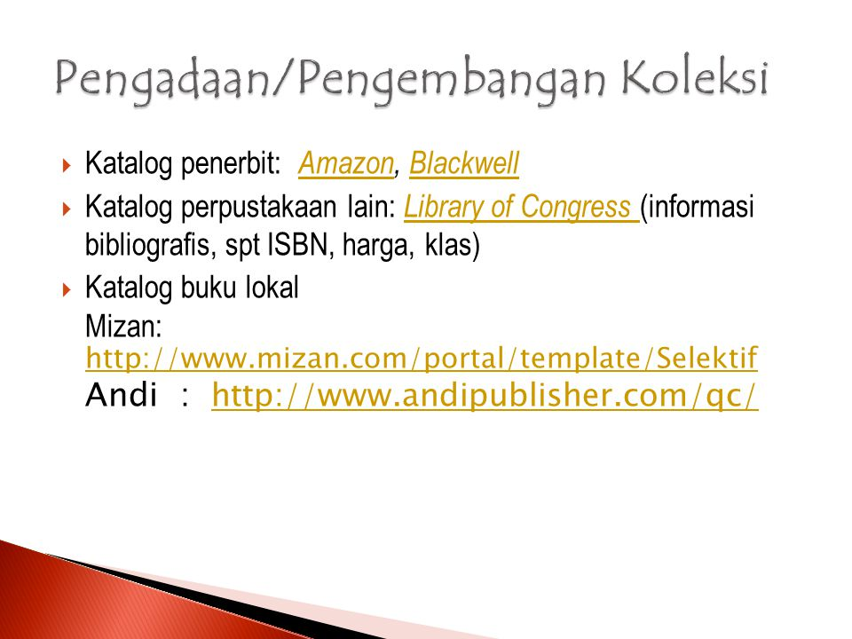  Katalog penerbit: Amazon, Blackwell AmazonBlackwell  Katalog perpustakaan lain: Library of Congress (informasi bibliografis, spt ISBN, harga, klas)