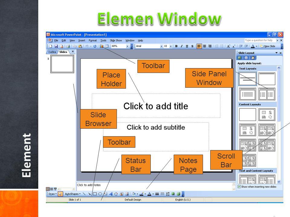 Element 8 Toolbar Slide Browser Scroll Bar Side Panel Window Notes Page Place Holder Status Bar