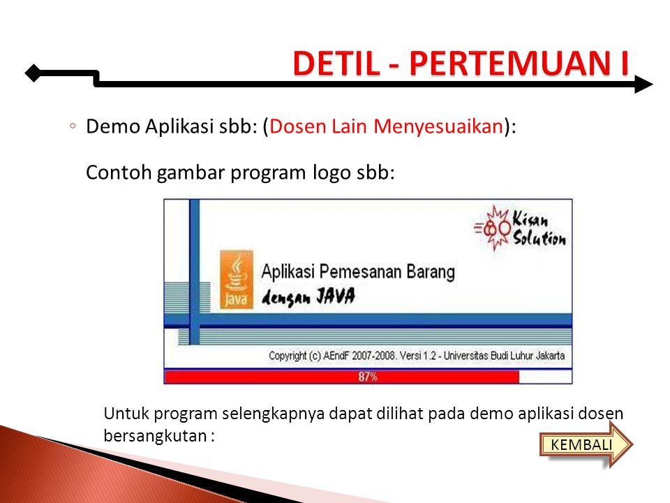 ◦ Demo Aplikasi sbb: (Dosen Lain Menyesuaikan): Contoh gambar program logo sbb: Untuk program selengkapnya dapat dilihat pada demo aplikasi dosen bers