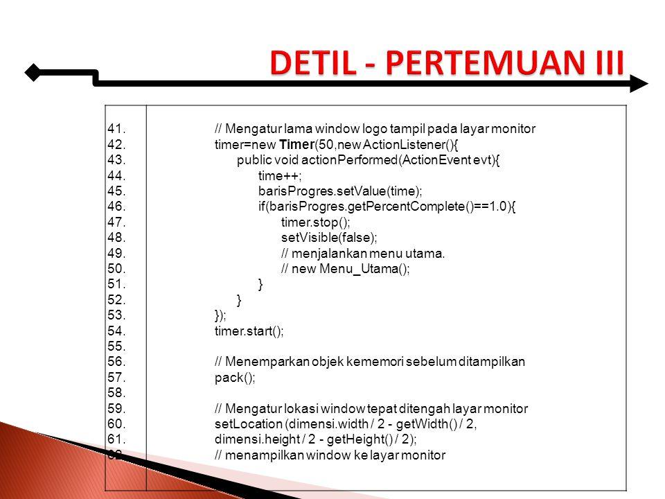 41. 42. 43. 44. 45. 46. 47. 48. 49. 50. 51. 52. 53. 54. 55. 56. 57. 58. 59. 60. 61. 62. // Mengatur lama window logo tampil pada layar monitor timer=n