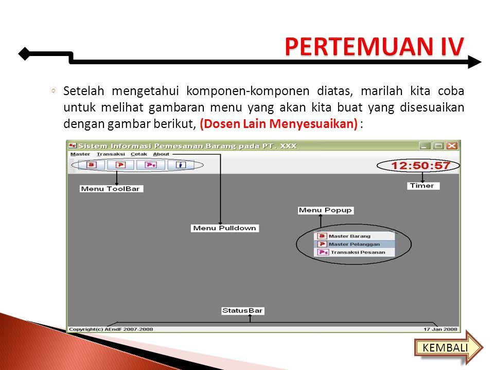 ◦ Setelah mengetahui komponen-komponen diatas, marilah kita coba untuk melihat gambaran menu yang akan kita buat yang disesuaikan dengan gambar beriku