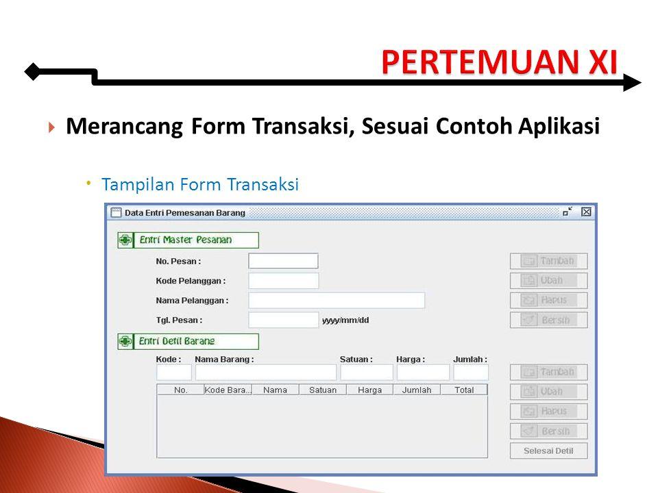  Merancang Form Transaksi, Sesuai Contoh Aplikasi  Tampilan Form Transaksi