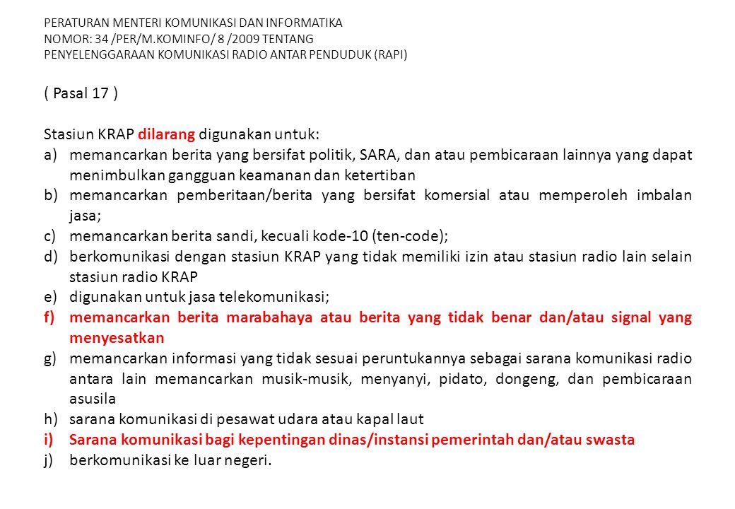 PERATURAN MENTERI KOMUNIKASI DAN INFORMATIKA NOMOR: 34 /PER/M.KOMINFO/ 8 /2009 TENTANG PENYELENGGARAAN KOMUNIKASI RADIO ANTAR PENDUDUK (RAPI) ( Pasal