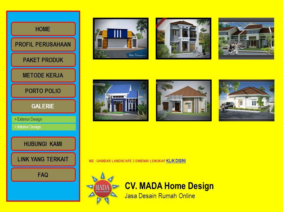 CV. MADA Home Design Jasa Desain Rumah Online NB : GAMBAR LANDSCAPE 3 DIMENSI LENGKAP KLIK DISINI KLIK DISINI PROFIL PERUSAHAAN HOME PAKET PRODUK METO