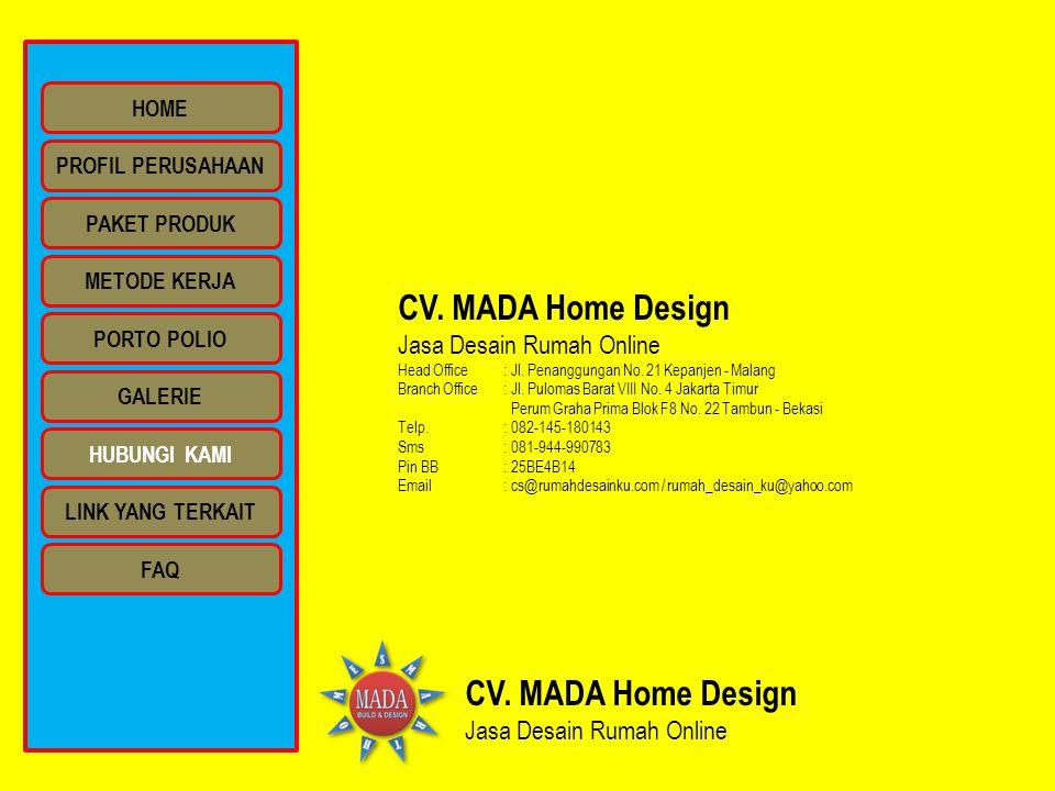 CV. MADA Home Design Jasa Desain Rumah Online CV. MADA Home Design Jasa Desain Rumah Online Head Office : Jl. Penanggungan No. 21 Kepanjen - Malang Br