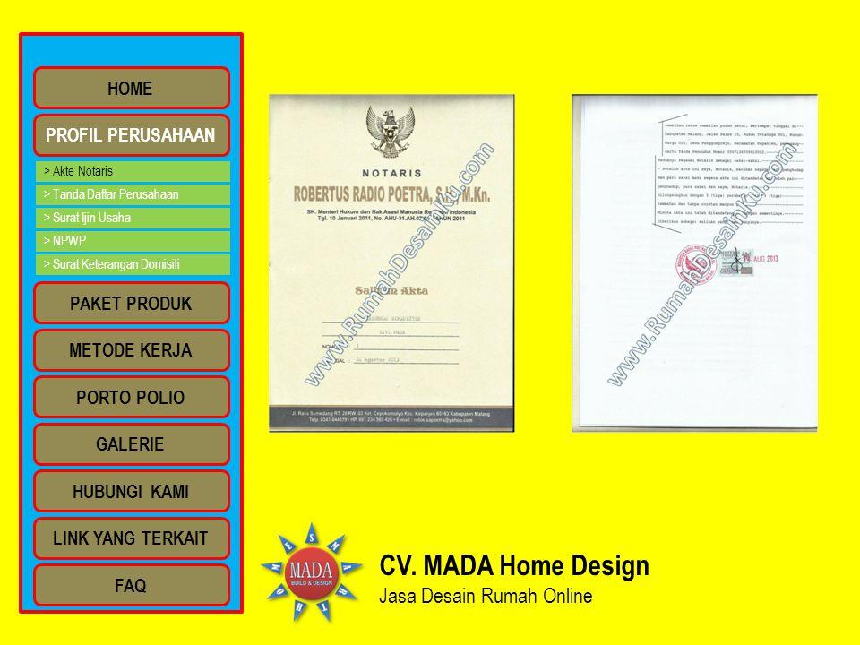 CV. MADA Home Design Jasa Desain Rumah Online PROFIL PERUSAHAAN HOME PAKET PRODUK METODE KERJA PORTO POLIO GALERIE HUBUNGI KAMI LINK YANG TERKAIT FAQ