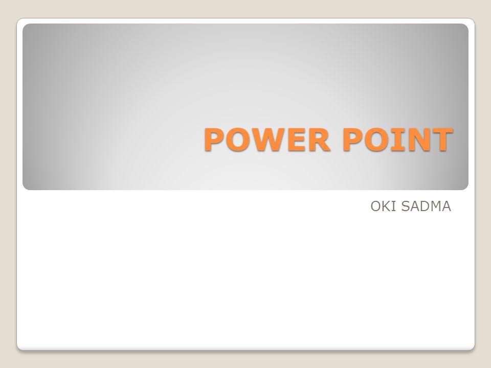 POWER POINT OKI SADMA