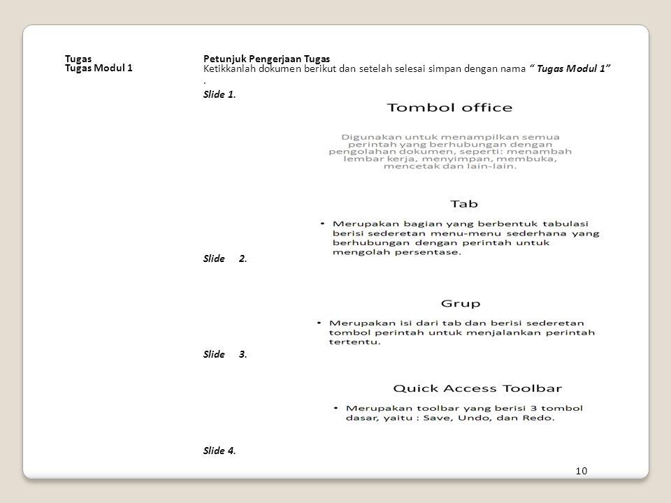 "TugasPetunjuk Pengerjaan Tugas Tugas Modul 1 Ketikkanlah dokumen berikut dan setelah selesai simpan dengan nama "" Tugas Modul 1"". Slide 1. Slide 2. Sl"
